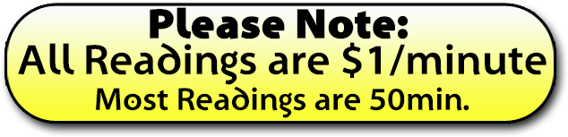 Please Note: All readings $1/minute, most readings are 50 minutes